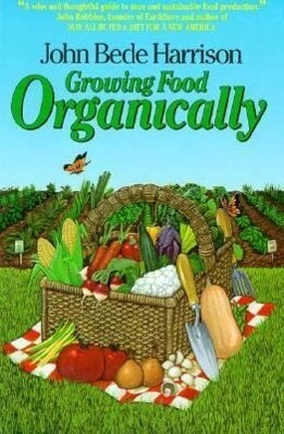 Growing Food Organically: The Key to Healthy Soil for Pest-Free Gardening and Farming als Taschenbuch