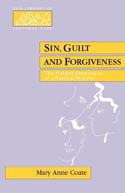 Sin, Guilt and Forgiveness - The Hidden Dimensions of a Pastoral Process als Taschenbuch