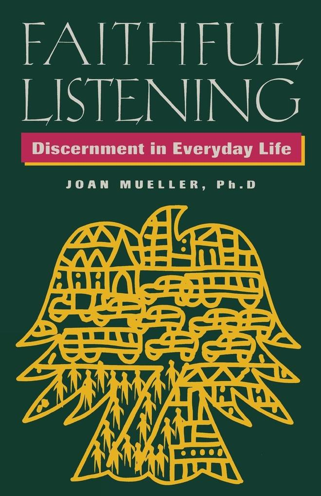 Faithful Listening: Discernment in Everyday Life als Taschenbuch
