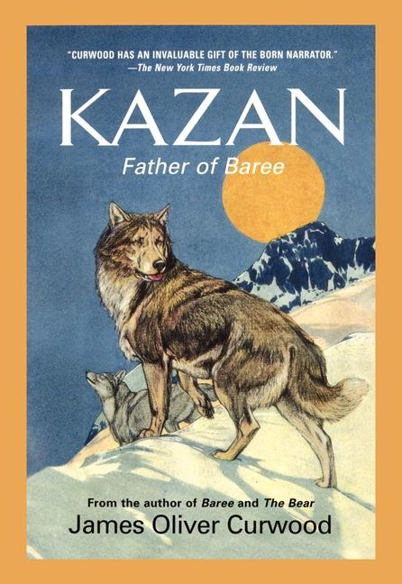 Kazan: Father of Baree als Taschenbuch