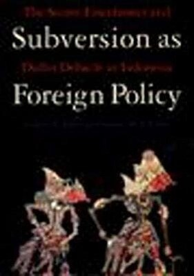 Subversion as Foreign Policy: And Getting Better All the Time als Buch