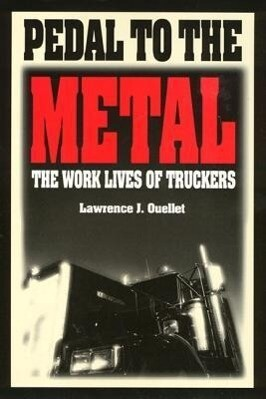 Pedal to the Metal: The Work Life of Truckers als Taschenbuch