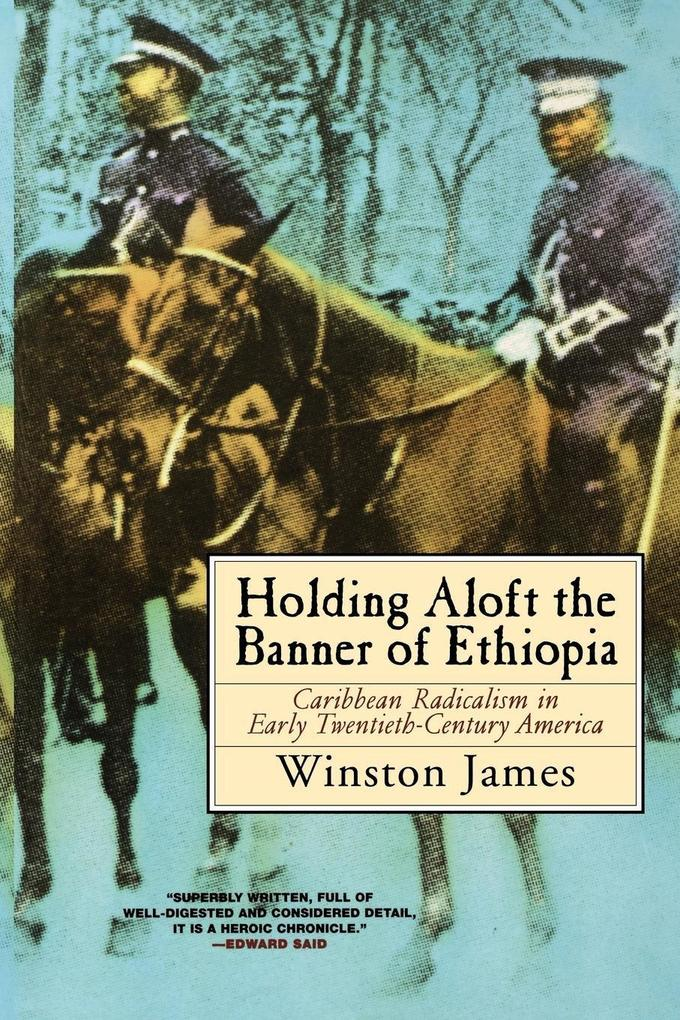 Holding Aloft the Banner of Ethiopia: Caribbean Radicalism in Early Twentieth-Century America als Taschenbuch