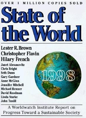 State of the World 1998: A Worldwatch Institute Report on Progress Toward a Sustainable Society als Buch
