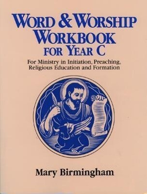 Word and Worship Workbook for Year C: For Ministry in Initiation, Preaching, Religious Education And_formation als Taschenbuch