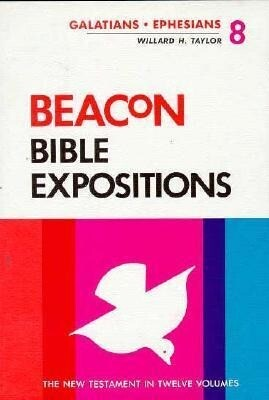 Beacon Bible Expositions, Volume 8: Galatians Through Ephesians als Buch