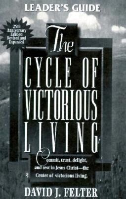 The Cycle of Victorious Living: Commit, Trust, Delight, and Rest in Jesus Christ--The Center of Victorious Living. als Taschenbuch