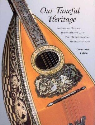 Our Tuneful Heritage: American Musical Instruments from the Metropolitan Museum of Art als Taschenbuch