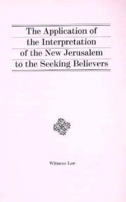The Application of the Interpretation of the New Jerusalem to the Seeking Believers als Taschenbuch