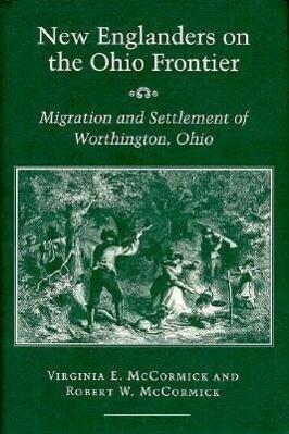 New Englanders on the Ohio Frontier: Migration and Settlement of Worthington, Ohio als Buch