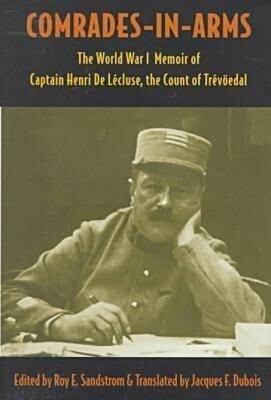 Comrades-In-Arms: The World War I Memoir of Captain Henri de Lecluse, the Count of Trevoedal als Buch