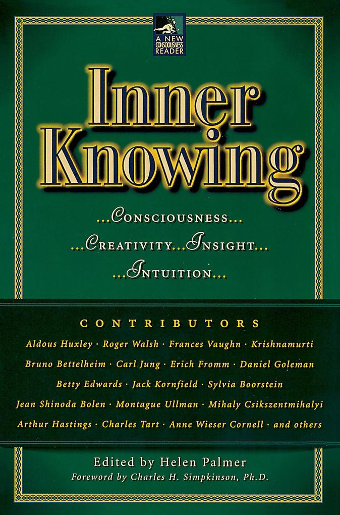 Inner Knowing: Consciousness, Creativity, Insight, Intuitions als Taschenbuch