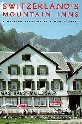 Switzerland's Mountain Inns: A Walking Vacation in a World Apart als Taschenbuch