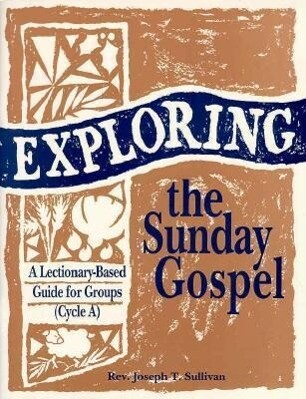 Exploring the Sunday Gospel: A Lectionary-Based Guide for Groups als Taschenbuch