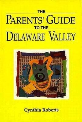 The Parents' Guide to the Delaware Valley als Taschenbuch