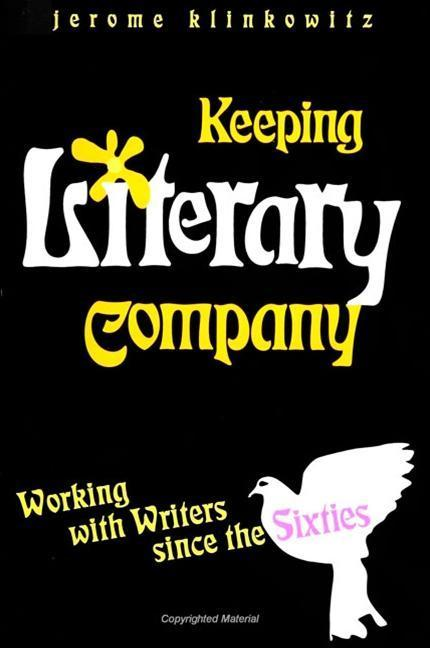 Keeping Literary Company: Working with Writers Since the Sixties als Buch