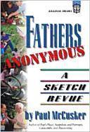 Fathers Anonymous: A Sketch Revue als Taschenbuch