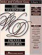 The Worship Drama Library, Volume 15: 12 Sketches for Enhancing Worship