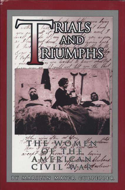 Trials and Triumphs: The Women of the American Civil War als Taschenbuch