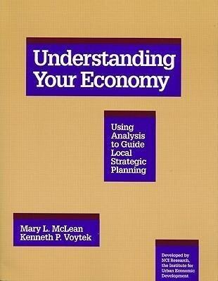 Understanding Your Economy: Using Analysis to Guide Local Strategic Planning als Taschenbuch
