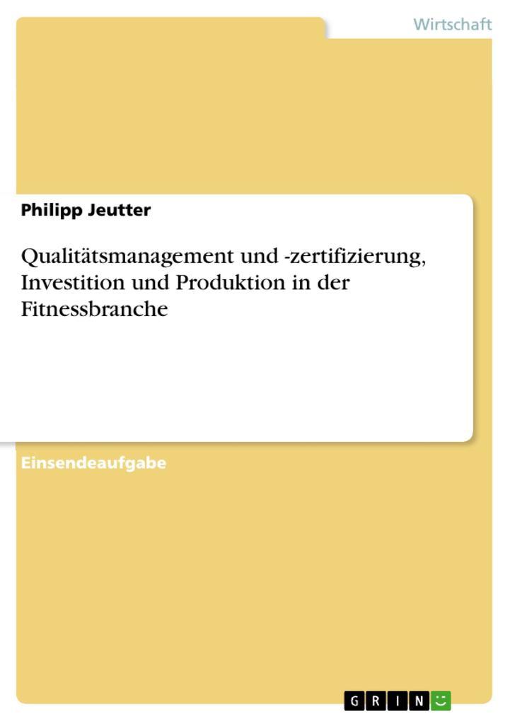 Qualitätsmanagement und -zertifizierung, Invest...