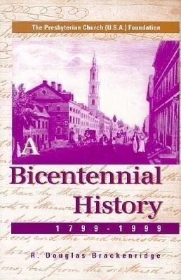 The Presbyterian Church (U.S.A.) Foundation: A Bicentennial History, 1799-1999 als Buch
