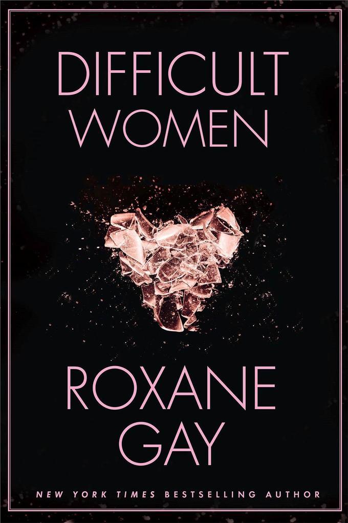 Difficult Women als Buch von Roxane Gay