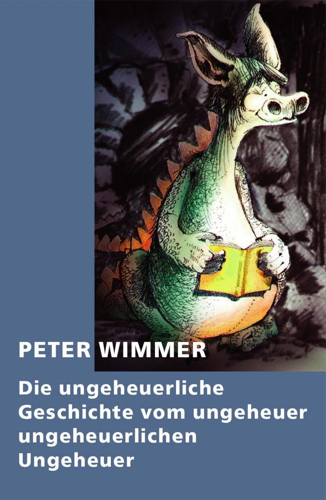 Die ungeheuerliche Geschichte vom ungeheuer ungeheuerlichen Ungeheuer als eBook