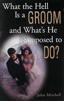 What the Hell Is a Groom and What's He Supposed to Do? als Taschenbuch
