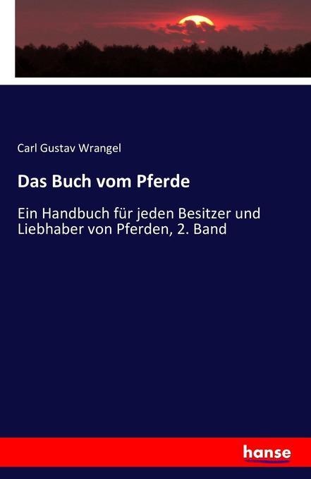 Das Buch vom Pferde als Buch von Carl Gustav Wr...