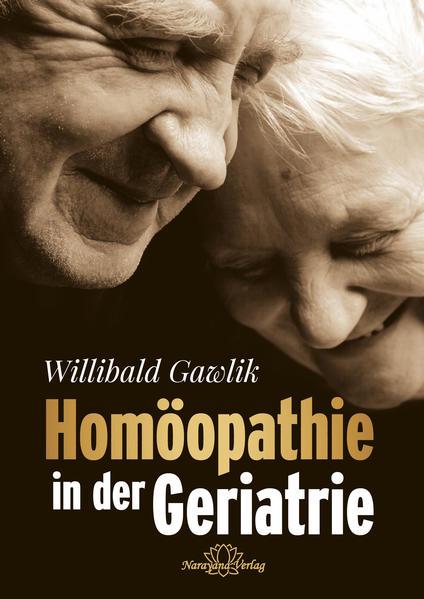 Homöopathie in der Geriatrie als Buch von Willi...