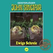 John Sinclair, Tonstudio Braun, Folge 48: Ewige Schreie
