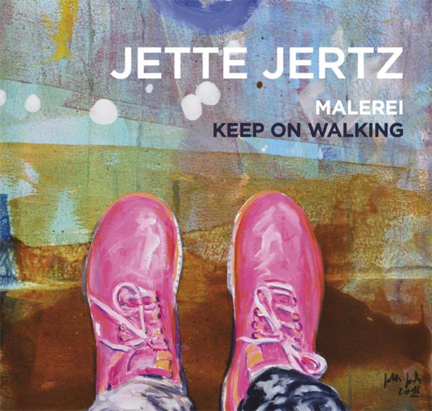 Keep on Walking als Buch von Jette Jertz