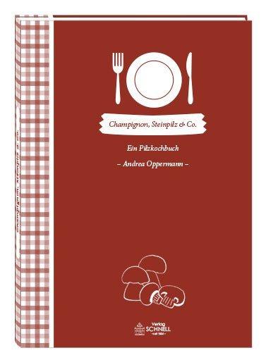 Champignon, Steinpilz & Co als Buch