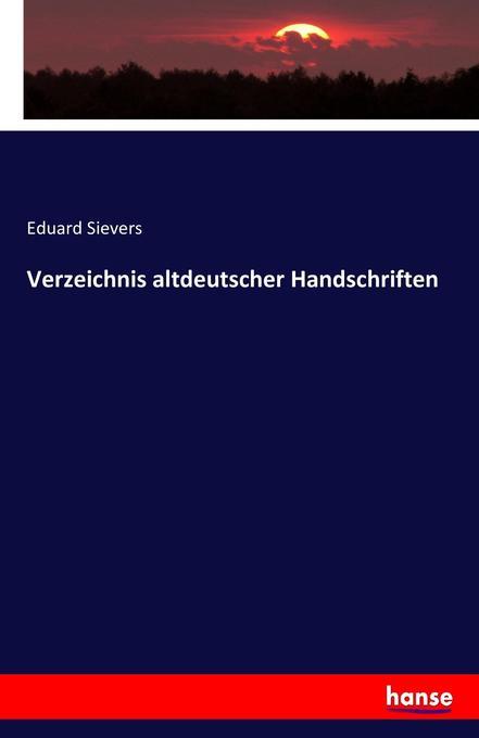 Verzeichnis altdeutscher Handschriften als Buch...