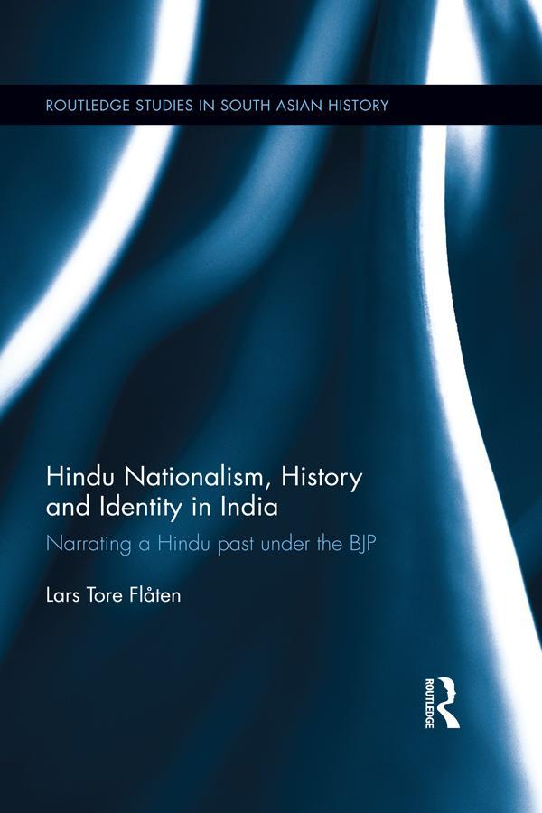 Hindu Nationalism, History and Identity in Indi...