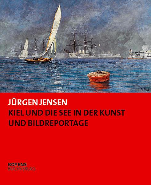 Kiel und die See in der Kunst und Bildreportage als Buch