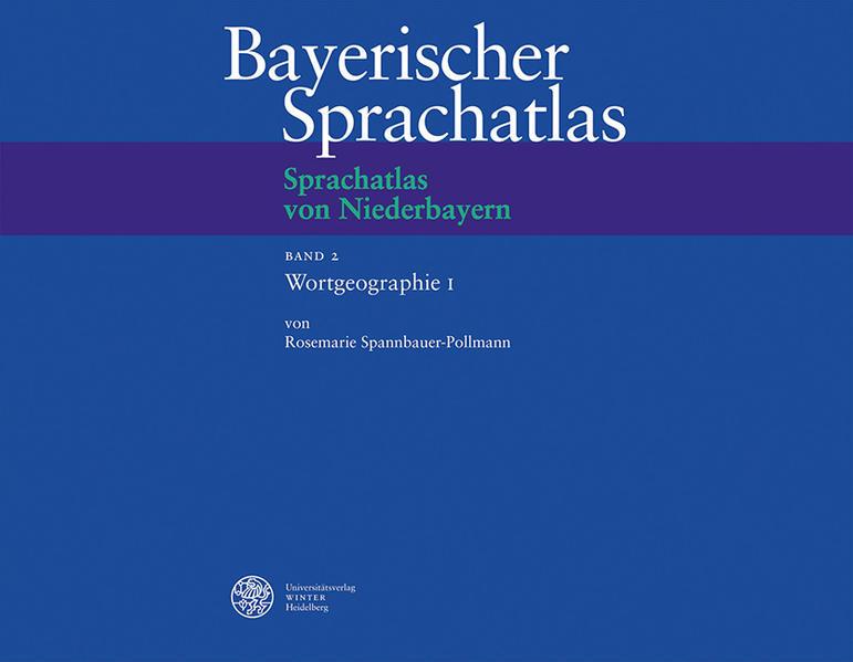 Sprachatlas von Niederbayern (SNiB) / Wortgeographie I: Der Mensch und sein Umfeld als Buch