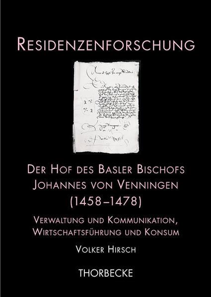 Der Hof des Basler Bischofs Johannes von Venningen (1458-1478) als Buch