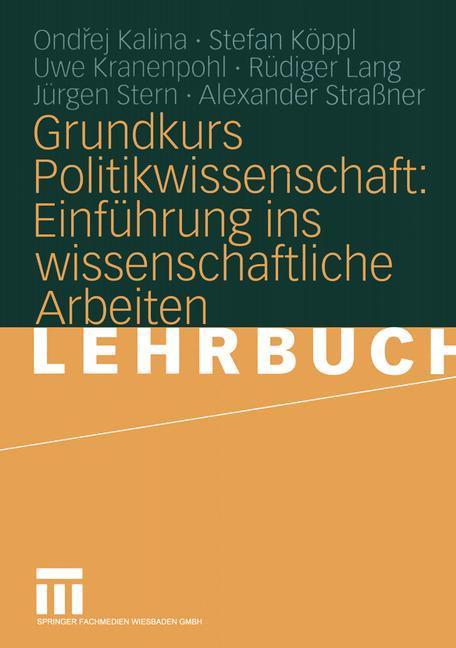 Grundkurs Politikwissenschaft: Einführung ins wissenschaftliche Arbeiten als Buch
