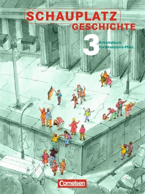 Schauplatz Geschichte 3. Schülerbuch. Rheinland-Pfalz als Buch