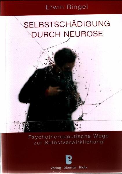 Selbstschädigung durch Neurose als Buch