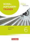 Fokus Mathematik 6. Jahrgangsstufek - Bayern - Schulaufgabentrainer mit Lösungen