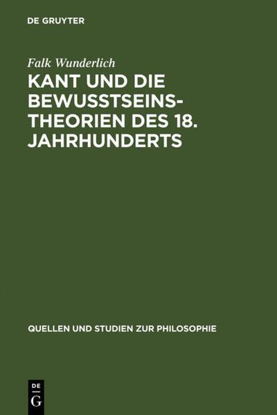 Kant und die Bewußtseinstheorien des 18. Jahrhunderts als Buch