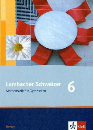 Lambacher Schweizer. 6. Schuljahr. Schülerbuch. Bayern als Buch