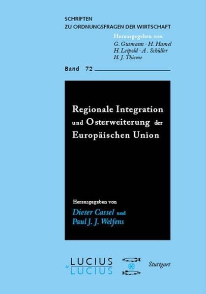 Regionale Integration und Osterweiterung der Europäischen Union als Buch
