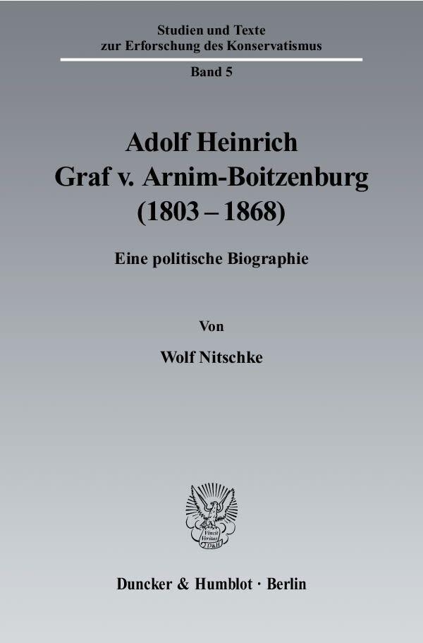 Adolf Heinrich Graf v. Arnim-Boitzenburg (1803-1868) als Buch