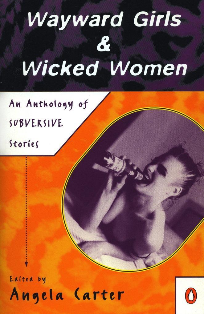 Wayward Girls & Wicked Women: An Anthology of Stories als Taschenbuch