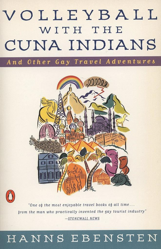 Volleyball with the Cuna Indians: And Other Gay Travel Adventures als Taschenbuch