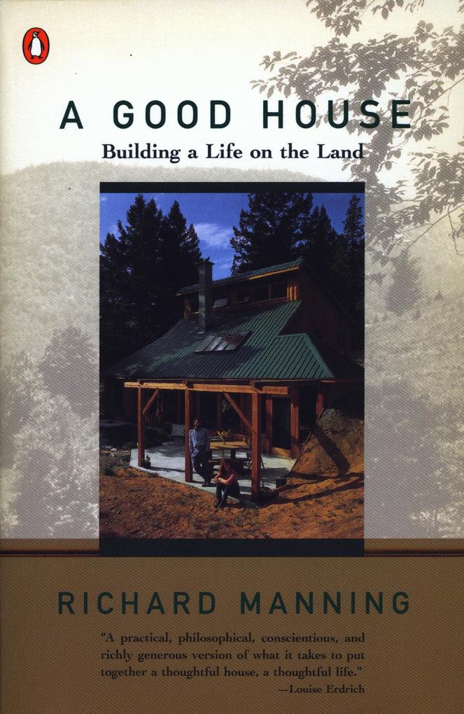 A Good House: Building a Life on the Land als Taschenbuch